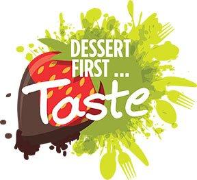 Dessert First...Taste