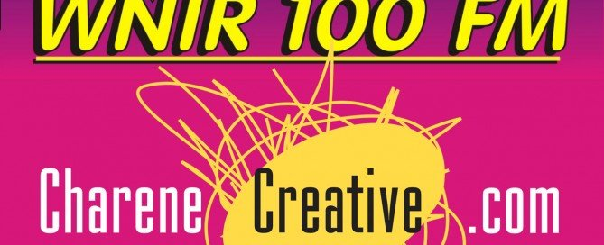 This image shows the WNIR 100 FM logo with the Charene Creative logo. We advertised on this radio station.